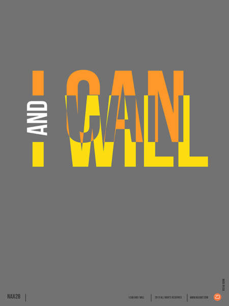 Quote Digital Art - I Can And I Will Poster by Naxart Studio