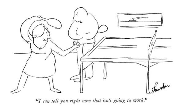 July 4th Drawing - I Can Tell You Right Now That Isn't Going To Work by James Thurber