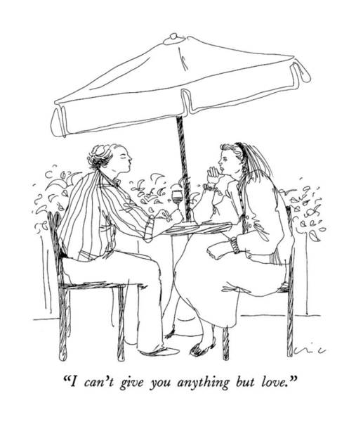 Wine Drawing - I Can't Give You Anything But Love by Richard Cline