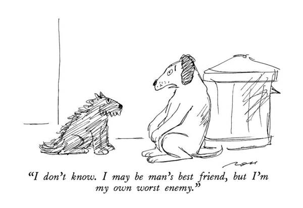 November 11th Drawing - I Don't Know.  I May Be Man's Best Friend by Al Ross