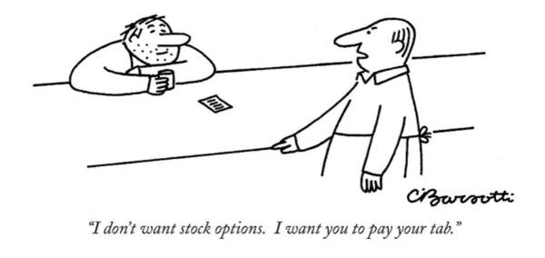 Options Drawing - I Don't Want Stock Options. I Want You To Pay by Charles Barsotti