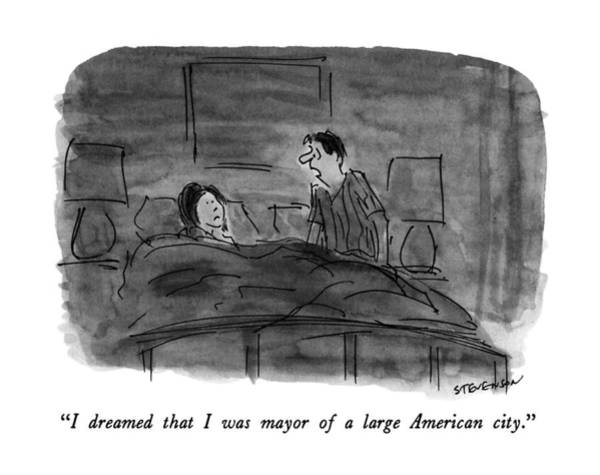 Frightening Drawing - I Dreamed That I Was Mayor Of A Large American by James Stevenson