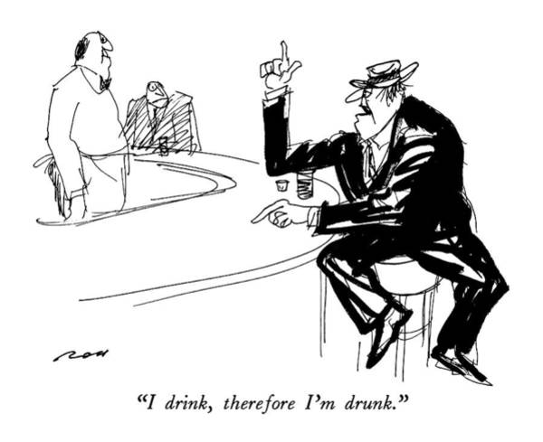 Drunk Drawing - I Drink, Therefore I'm Drunk by Al Ross