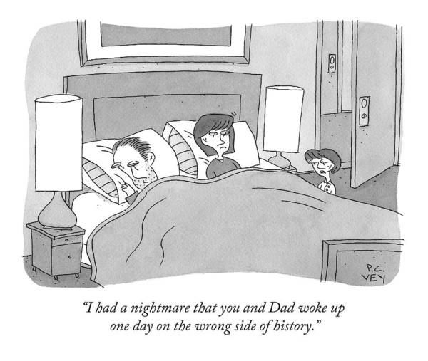 Side Drawing - I Had A Nightmare That You And Dad Woke Up One by Peter C. Vey
