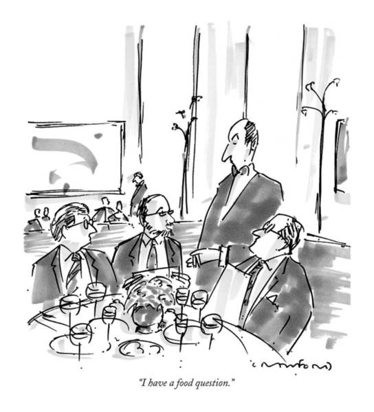 Waiter Drawing - I Have A Food Question by Michael Crawford