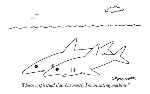 Shark Drawing - I Have A Spiritual Side by Charles Barsotti