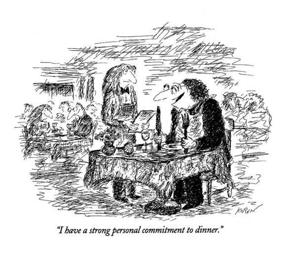 Waiters Drawing - I Have A Strong Personal Commitment To Dinner by Edward Koren