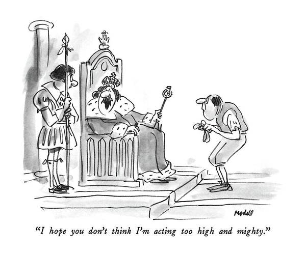 Courtiers Drawing - I Hope You Don't Think I'm Acting Too High by Frank Modell