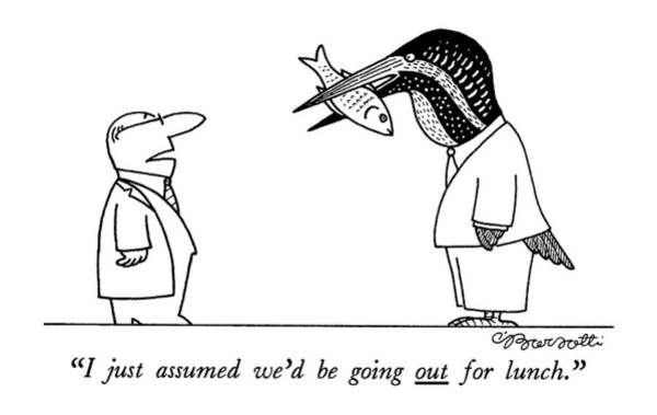 Lunch Drawing - I Just Assumed We'd Be Going Out For Lunch by Charles Barsotti
