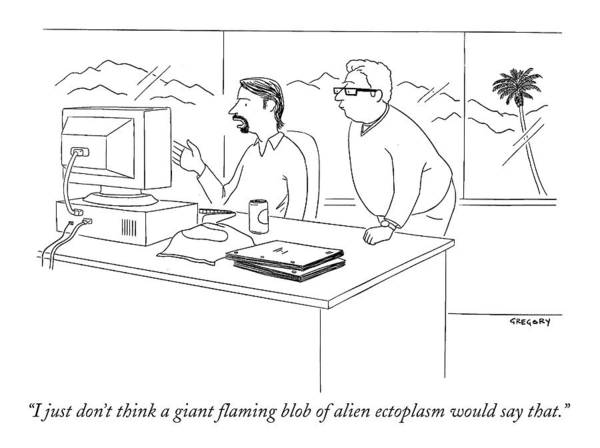 Saying Drawing - I Just Don't Think A Giant Flaming Blob Of Alien by Alex Gregory