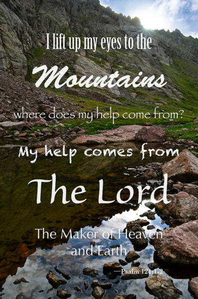 Psalms Photograph - I Lift My Eyes To The Mountains Psalm 121 by Aaron Spong