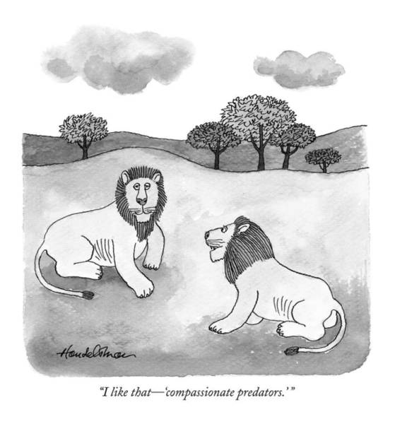 Campaign Drawing - I Like That - 'compassionate Predators.' by J.B. Handelsman