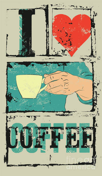 Wall Art - Digital Art - I Love Coffee. Coffee Typographical by Zoo.by