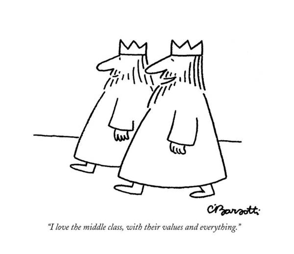 Government Drawing - I Love The Middle Class by Charles Barsotti