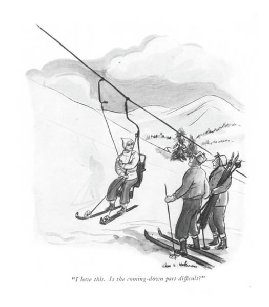 Chair Lift Drawing - I Love This. Is The Coming-down Part Dif?cult? by Helen E. Hokinson