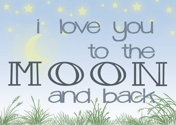 Wall Art - Digital Art - I Love You To The Moon And Back Two by Heather Applegate