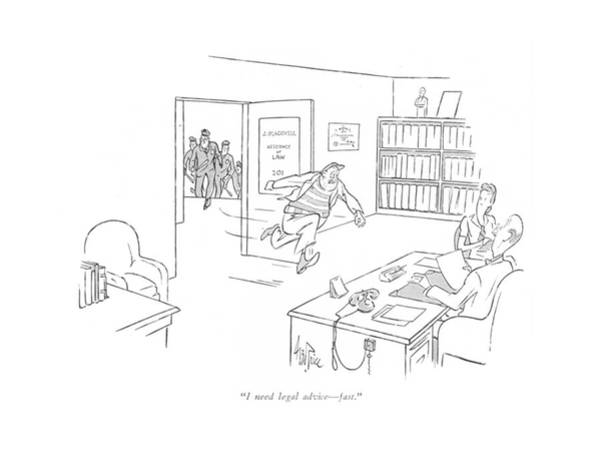 Mugging Drawing - I Need Legal Advice - Fast by George Price