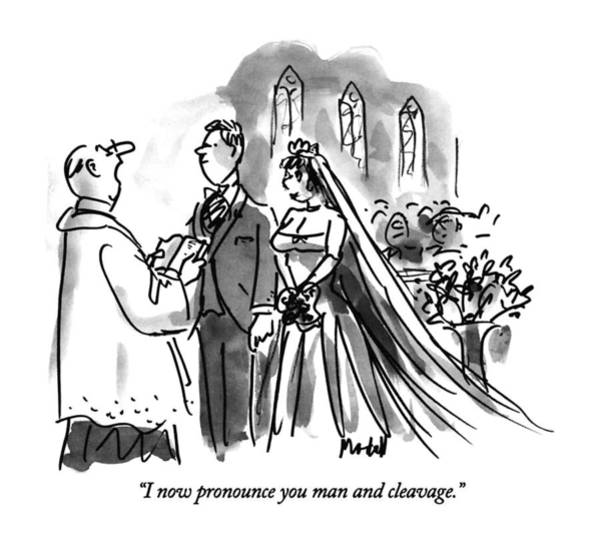 November 11th Drawing - I Now Pronounce You Man And Cleavage by Frank Modell