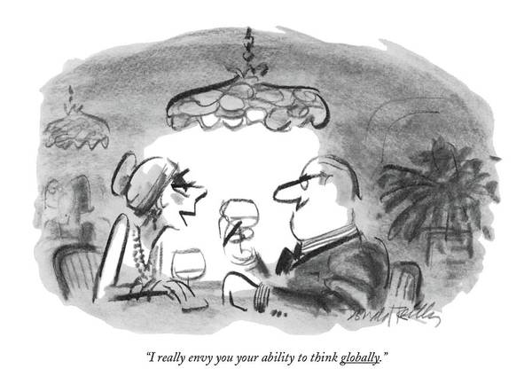 International Drawing - I Really Envy You Your Ability To Think Globally by Donald Reilly