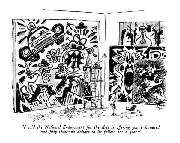 Punk Drawing - I Said The National Endowment For The Arts by Lee Lorenz