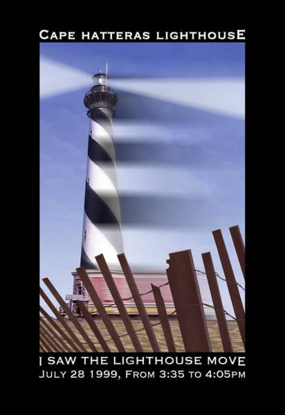 Outer Banks Wall Art - Photograph - I Saw The Lighthouse Move by Mike McGlothlen