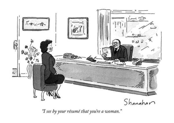 Hiring Drawing - I See By Your Resume That You're A Woman by Danny Shanahan