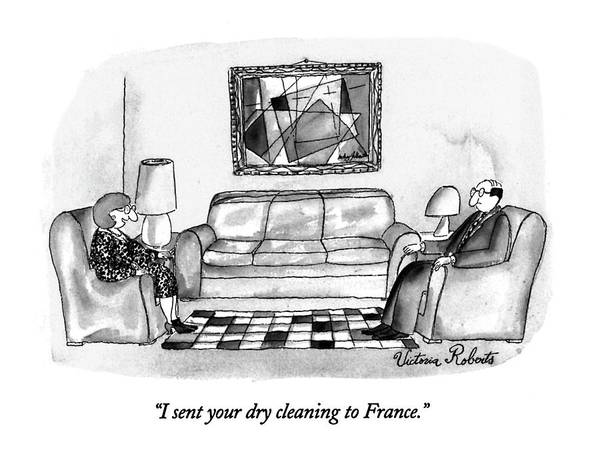 Dry Drawing - I Sent Your Dry Cleaning To France by Victoria Roberts
