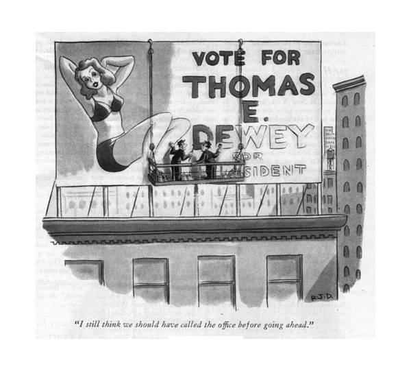 Billboard Drawing - I Still Think We Should Have Called The Of?ce by Robert J. Day