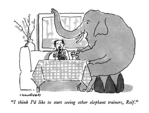 Elephants Drawing - I Think I'd Like To Start Seeing Other Elephant by Michael Crawford