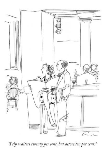 Waiter Drawing - I Tip Waiters Twenty Per Cent by Richard Cline