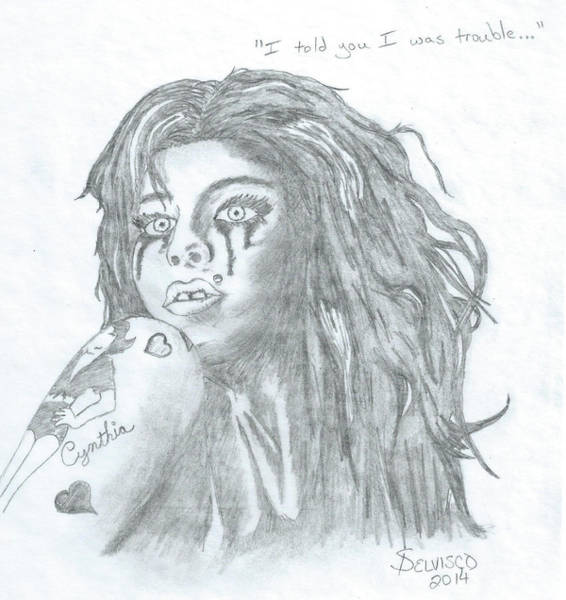 Drawing - I Told You I Was Trouble by Salvadore Delvisco