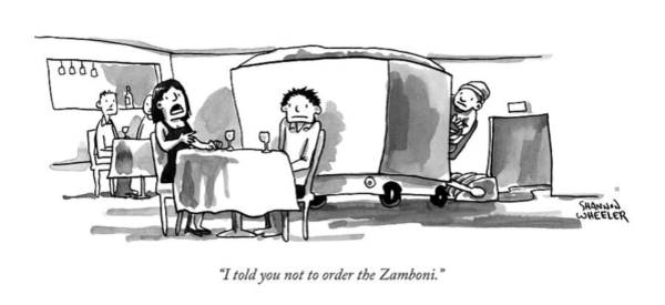 Date Drawing - I Told You Not To Order The Zamboni by Shannon Wheeler