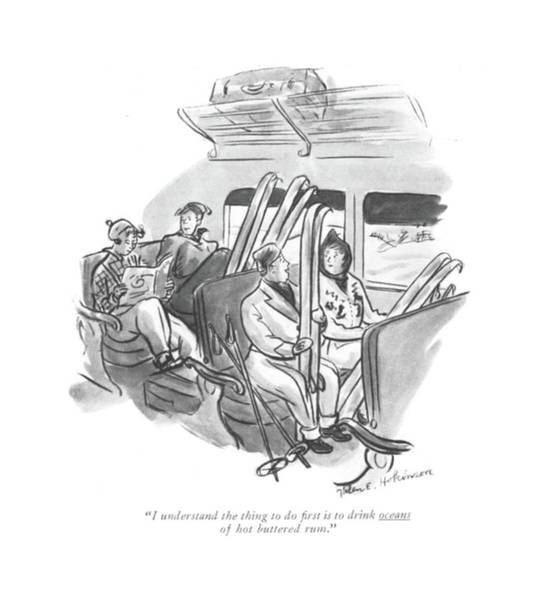 Alcoholism Drawing - I Understand The Thing To Do ?rst Is To Drink by Helen E. Hokinson