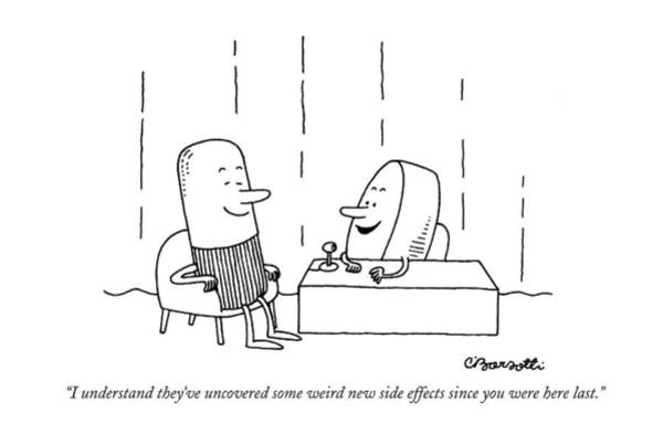Medicine Drawing - I Understand They've Uncovered Some Weird New by Charles Barsotti