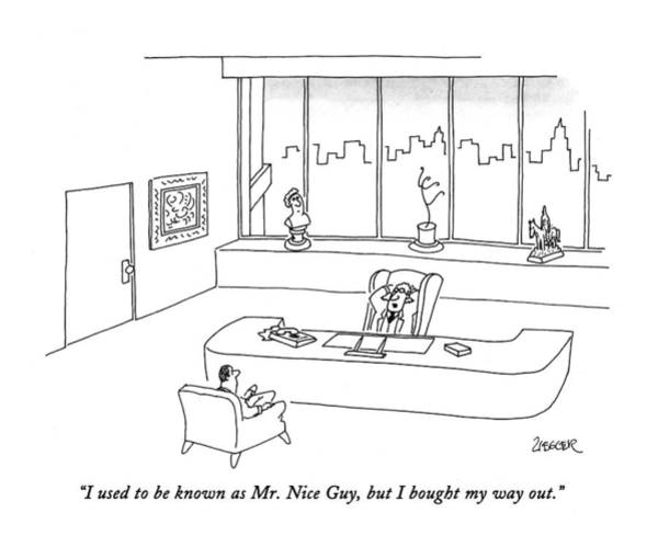 January 18th Drawing - I Used To Be Known As Mr. Nice Guy by Jack Ziegler