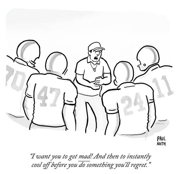 Sports Uniform Drawing - I Want You To Get Mad by Paul Noth