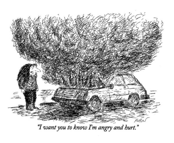 1993 Drawing - I Want You To Know I'm Angry And Hurt by Edward Koren