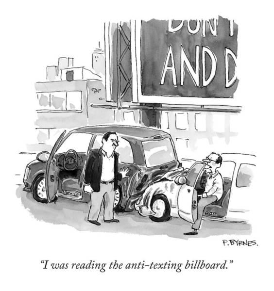 Billboard Drawing - I Was Reading The Anti-texting Billboard by Pat Byrnes