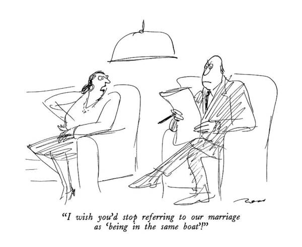 Wall Art - Drawing - I Wish You'd Stop Referring To Our Marriage by Al Ross