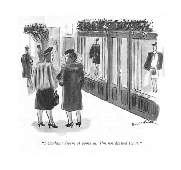 Window Display Drawing - I Wouldn't Dream Of Going In. I'm Not Dressed by Helen E. Hokinson