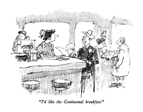 Gentleman Drawing - I'd Like The Continental Breakfast by Robert Weber