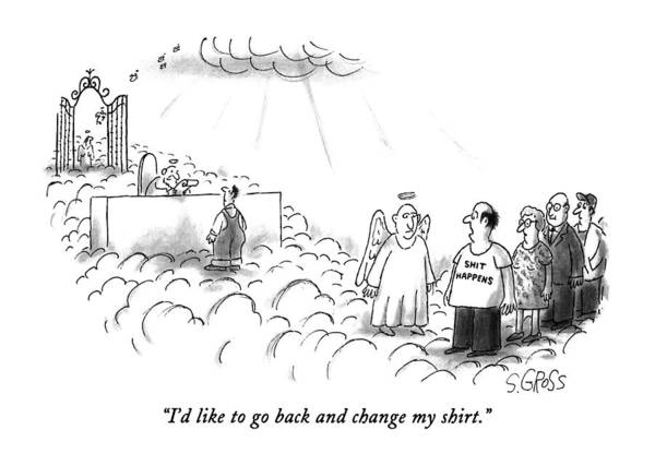 Heaven Drawing - I'd Like To Go Back And Change My Shirt by Sam Gross