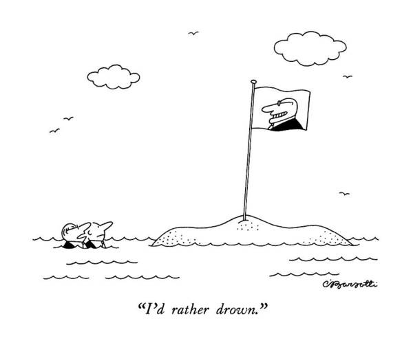 Obstacle Drawing - I'd Rather Drown by Charles Barsotti