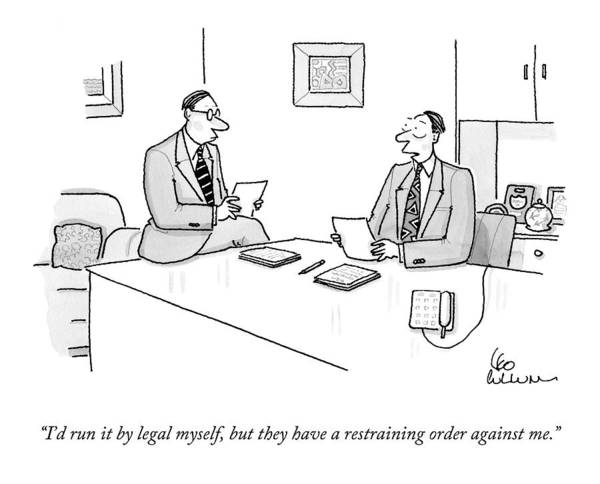 Business Drawing - I'd Run It By Legal Myself by Leo Cullum