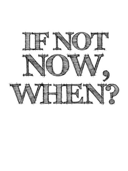 Motivational Digital Art - If Not Now When Poster White by Naxart Studio