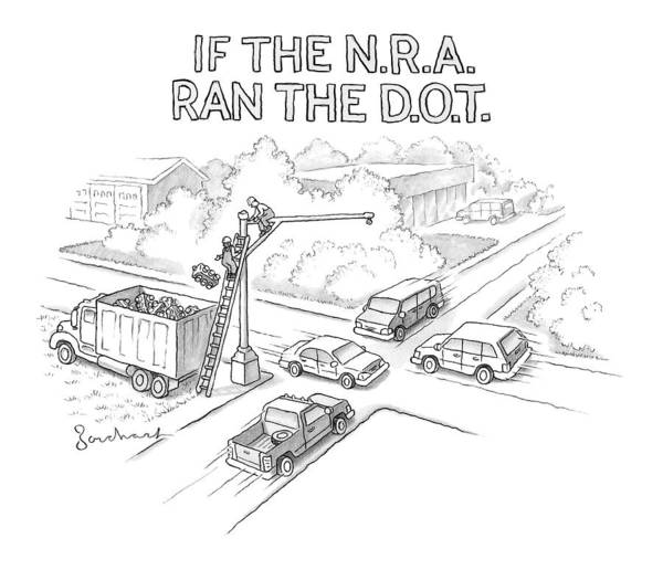 Department Drawing - If The Nra Ran The D.o.t by David Borchart