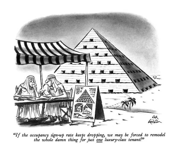 Ancient Egypt Drawing - If The Occupancy Sign-up Rate Keeps Dropping by Ed Fisher