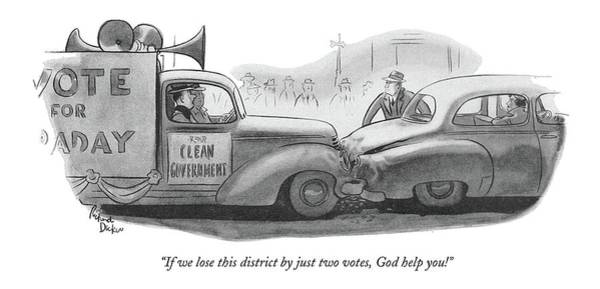 1958 Drawing - If We Lose This District By Just Two Votes by Richard Decker
