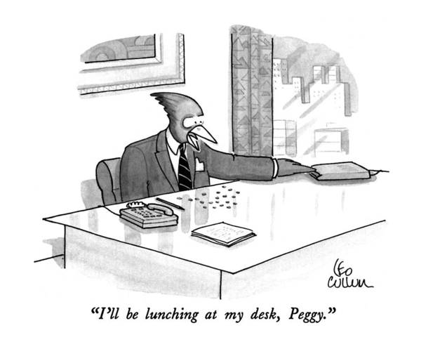 Lunch Drawing - I'll Be Lunching At My Desk by Leo Cullum