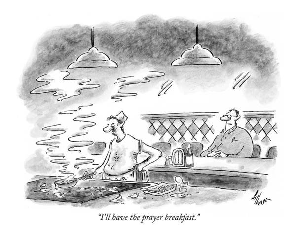 Annoying Drawing - I'll Have The Prayer Breakfast by Frank Cotham